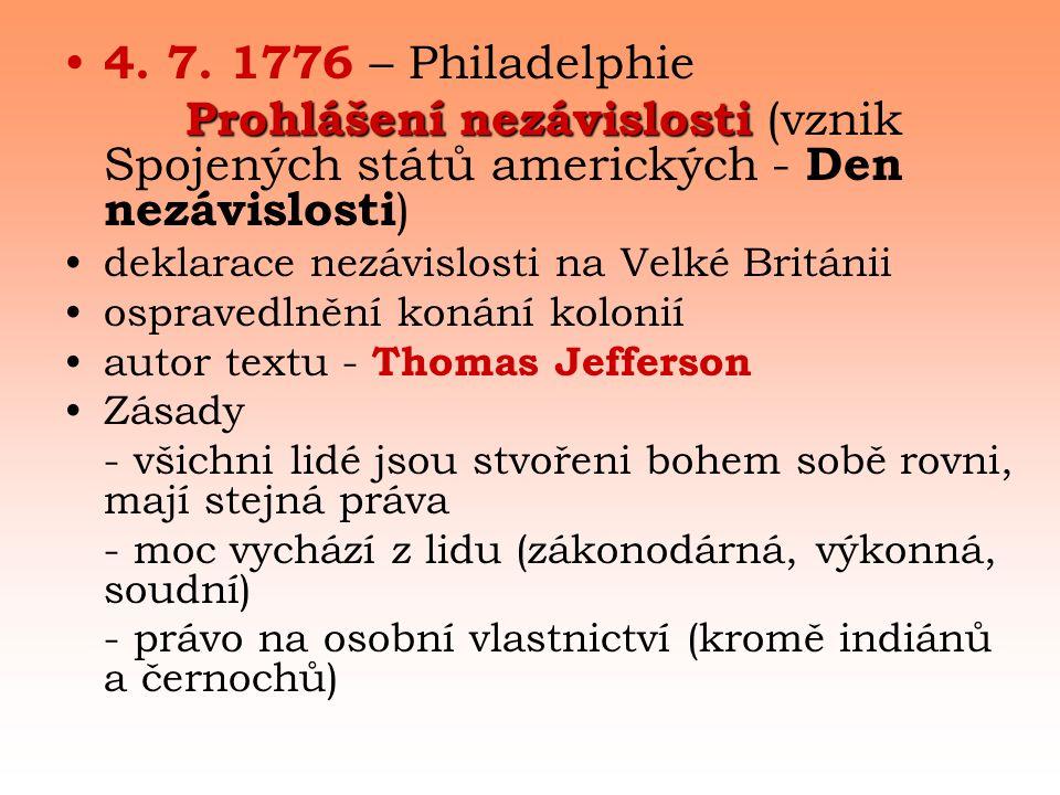 4. 7. 1776 – Philadelphie Prohlášení nezávislosti (vznik Spojených států amerických - Den nezávislosti)
