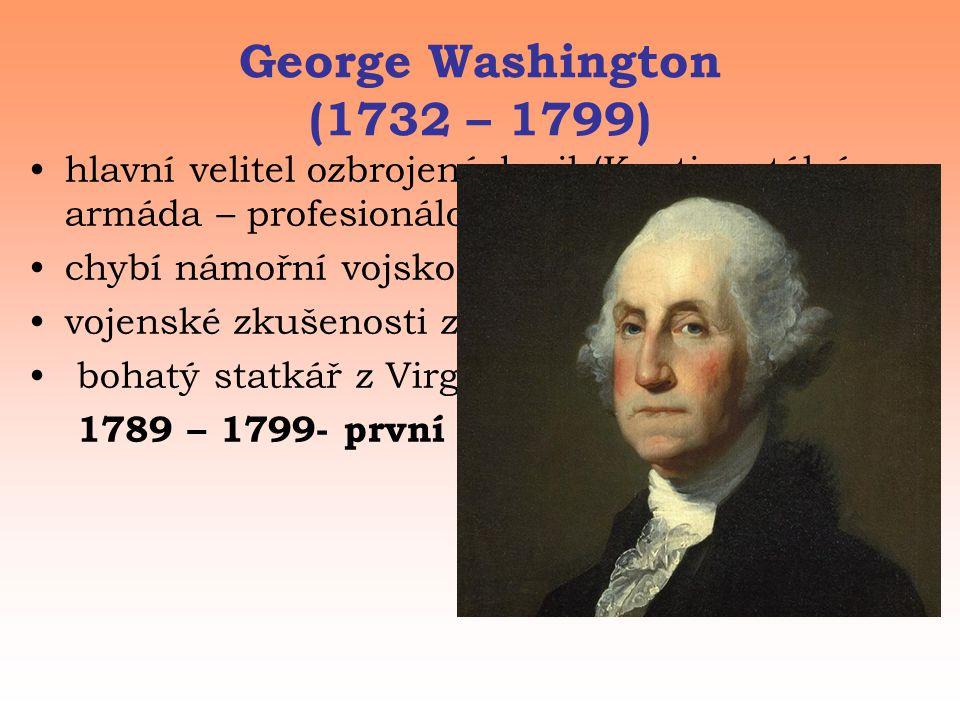 George Washington (1732 – 1799) hlavní velitel ozbrojených sil (Kontinentální armáda – profesionálové)