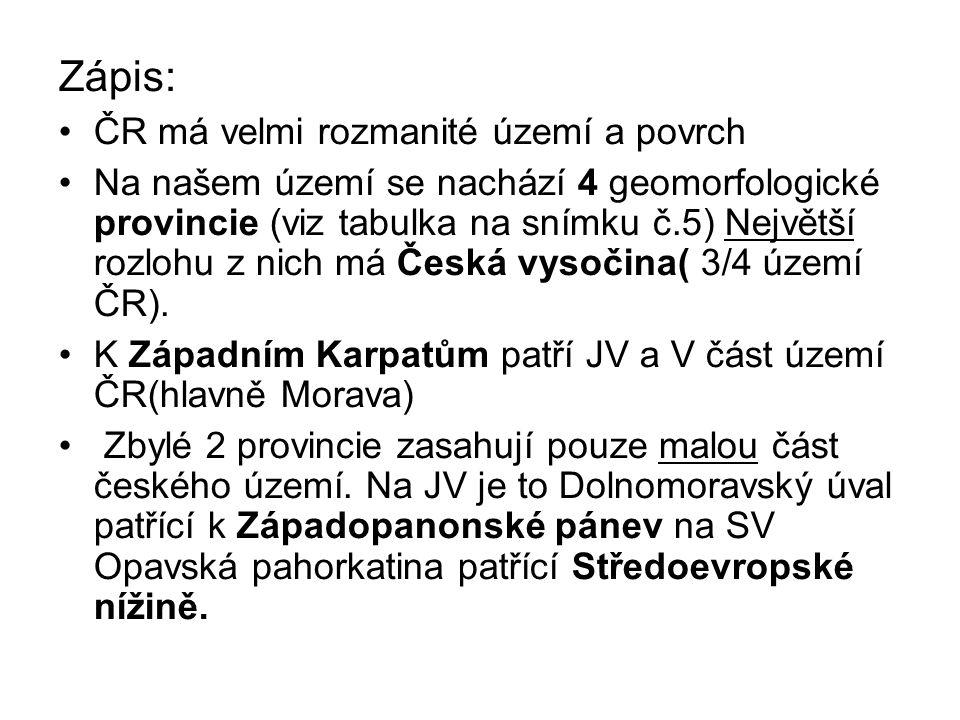 Zápis: ČR má velmi rozmanité území a povrch
