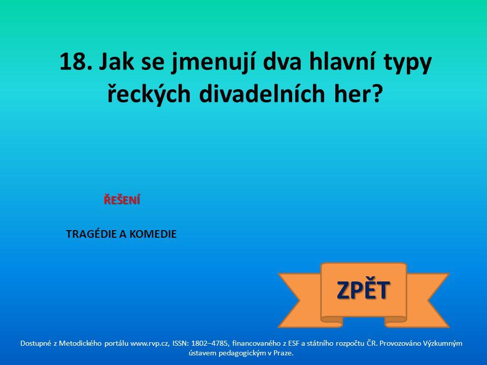 18. Jak se jmenují dva hlavní typy řeckých divadelních her