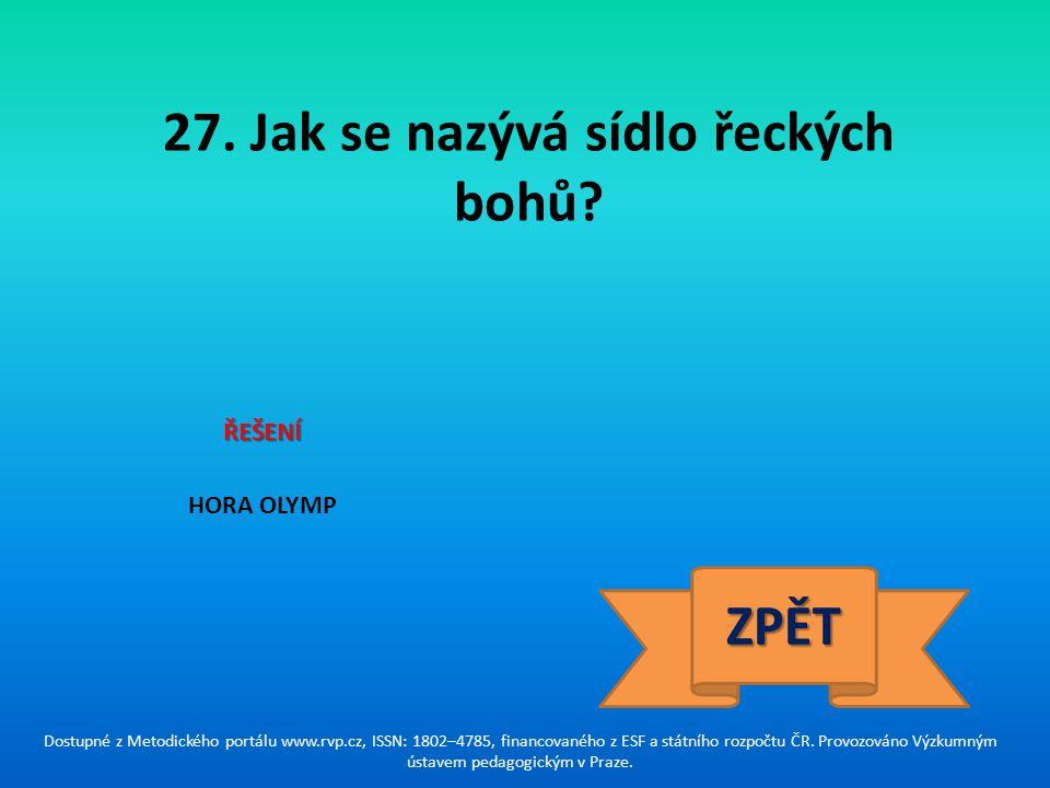27. Jak se nazývá sídlo řeckých bohů