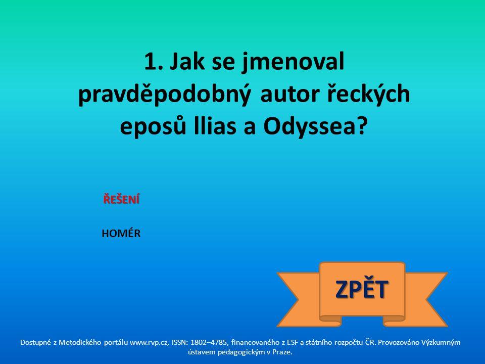 1. Jak se jmenoval pravděpodobný autor řeckých eposů llias a Odyssea