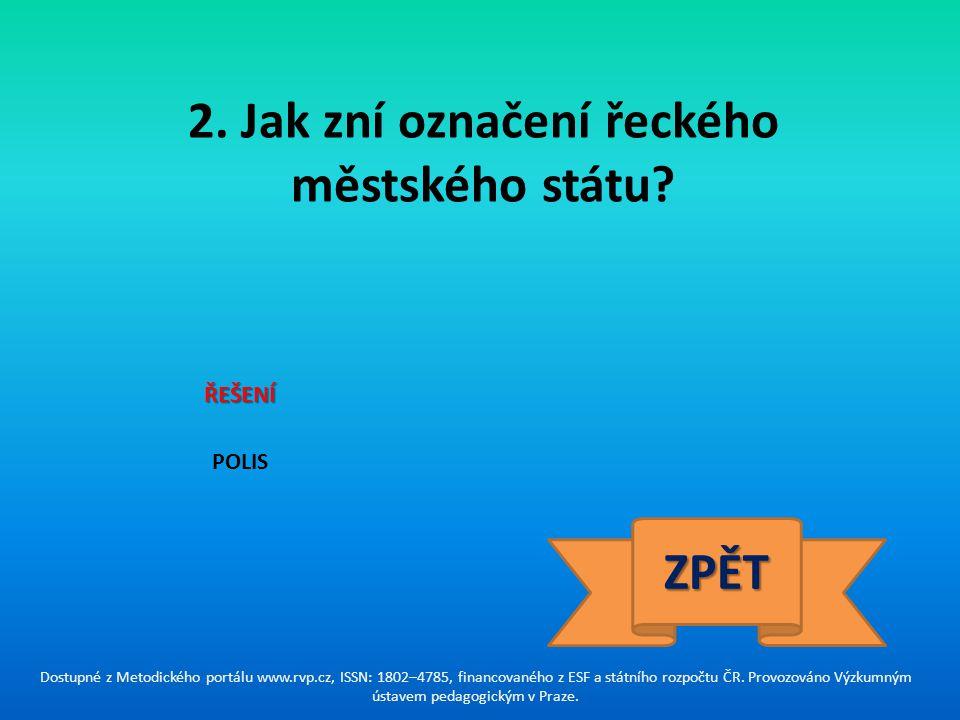 2. Jak zní označení řeckého městského státu