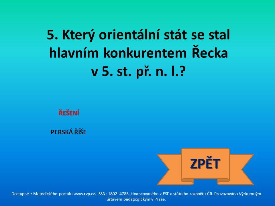 5. Který orientální stát se stal hlavním konkurentem Řecka