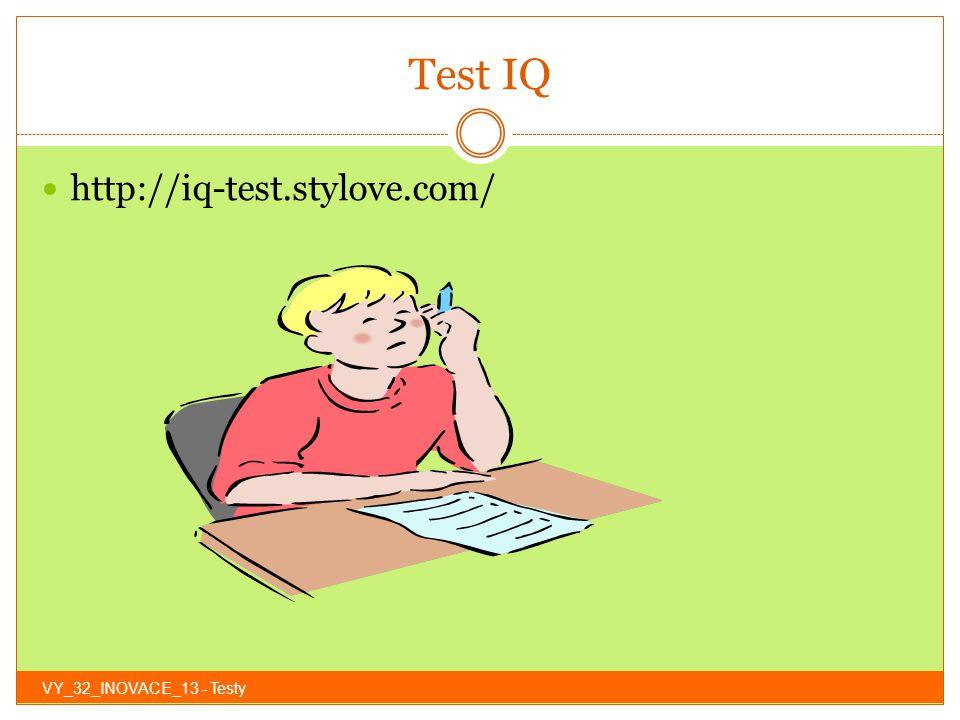 Test IQ http://iq-test.stylove.com/ VY_32_INOVACE_13 - Testy