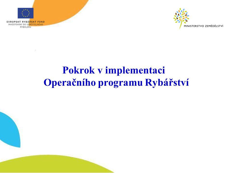 Pokrok v implementaci Operačního programu Rybářství