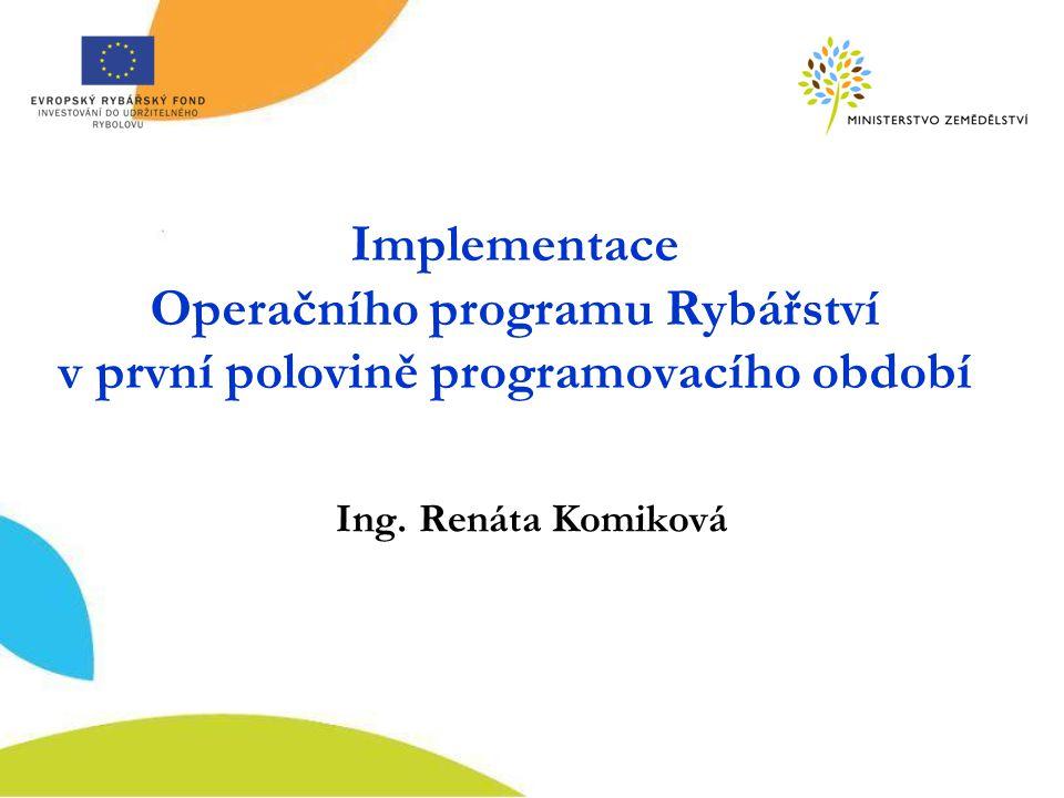 Implementace Operačního programu Rybářství v první polovině programovacího období