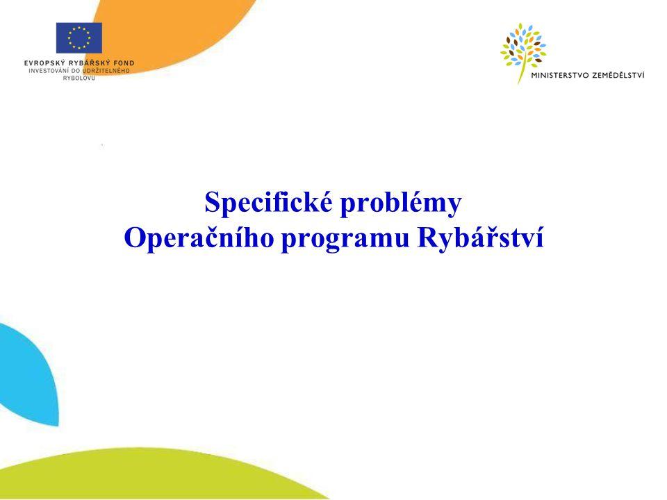 Specifické problémy Operačního programu Rybářství