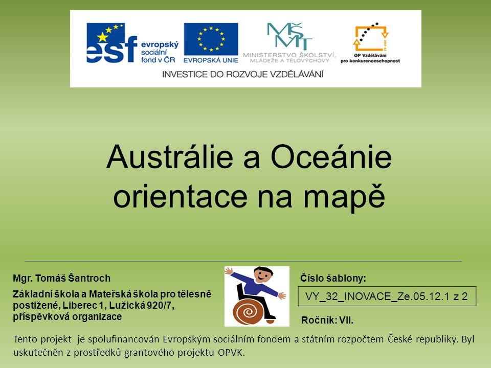 Austrálie a Oceánie orientace na mapě VY_32_INOVACE_Ze.05.12.1 z 2