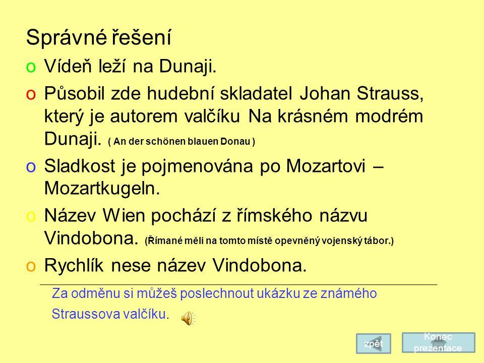 Správné řešení Vídeň leží na Dunaji.