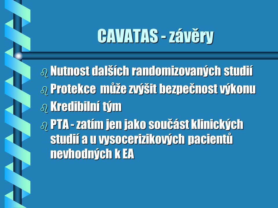 CAVATAS - závěry Nutnost dalších randomizovaných studií