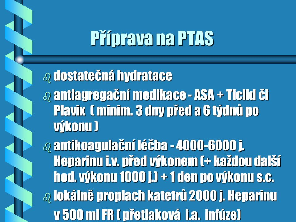 Příprava na PTAS dostatečná hydratace