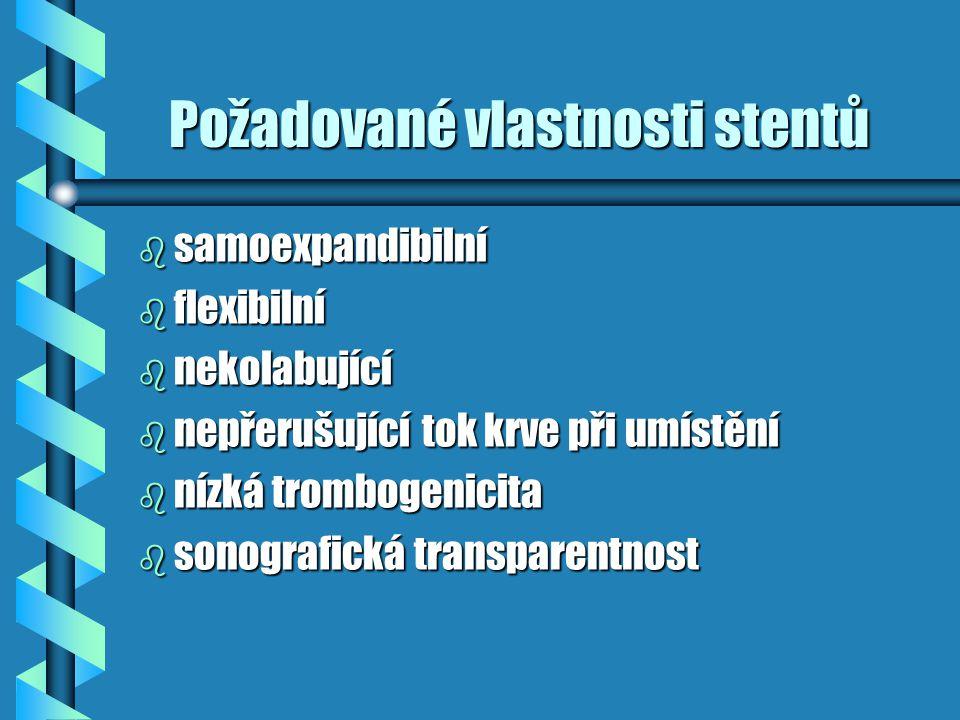Požadované vlastnosti stentů