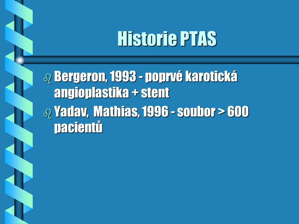 Historie PTAS Bergeron, 1993 - poprvé karotická angioplastika + stent