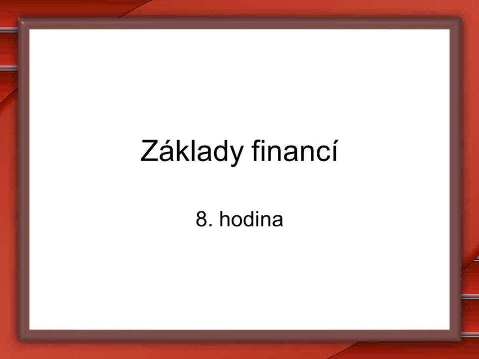 Základy financí 8. hodina