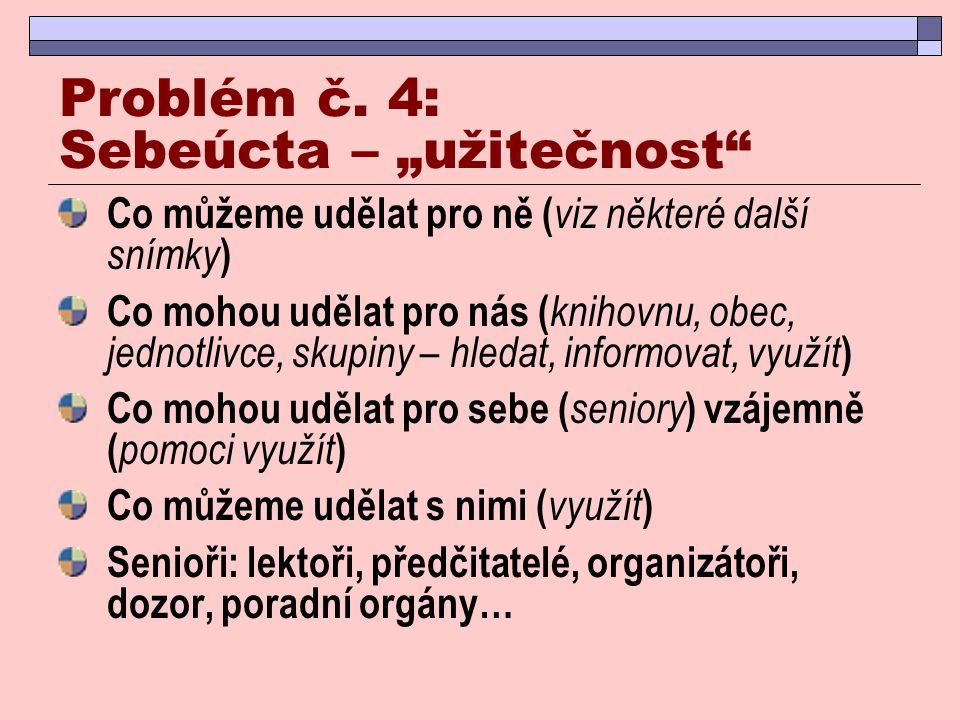 """Problém č. 4: Sebeúcta – """"užitečnost"""