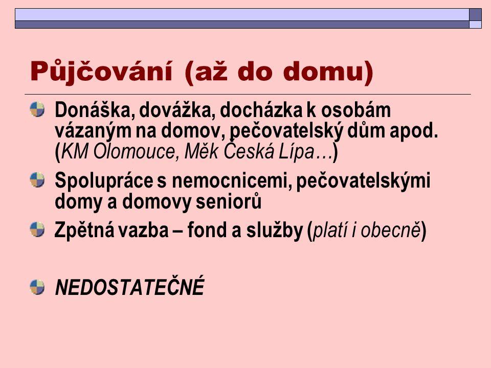Půjčování (až do domu) Donáška, dovážka, docházka k osobám vázaným na domov, pečovatelský dům apod. (KM Olomouce, Měk Česká Lípa…)
