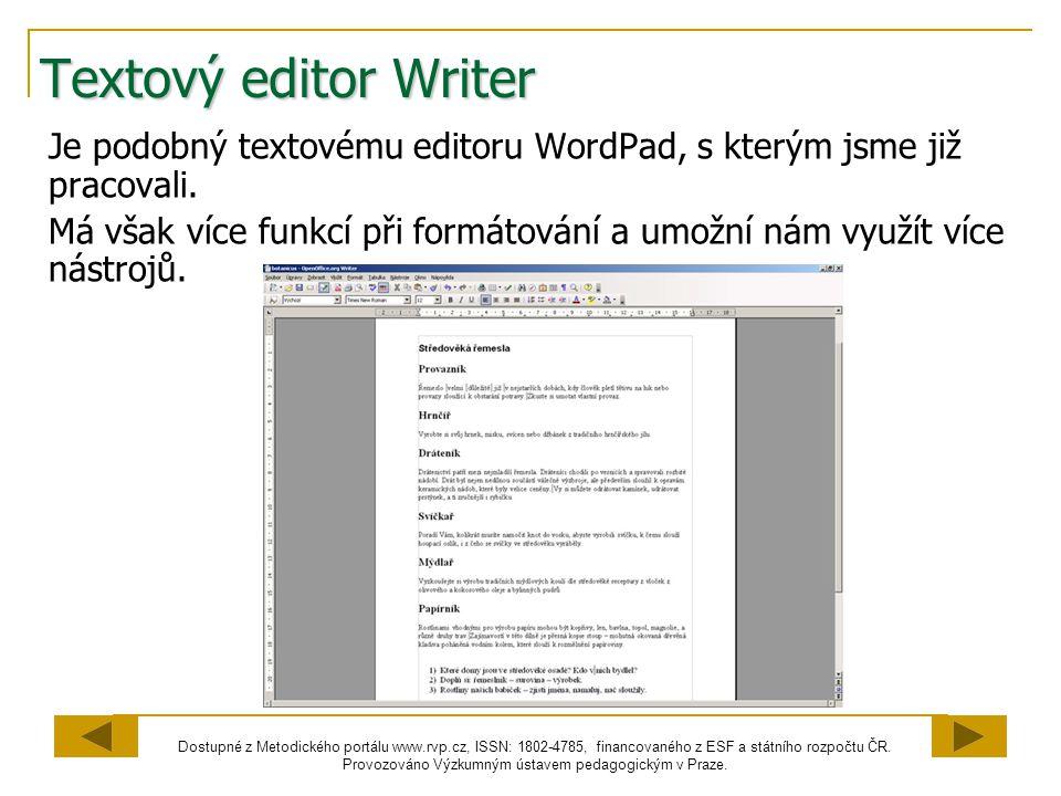 Textový editor Writer Je podobný textovému editoru WordPad, s kterým jsme již pracovali.