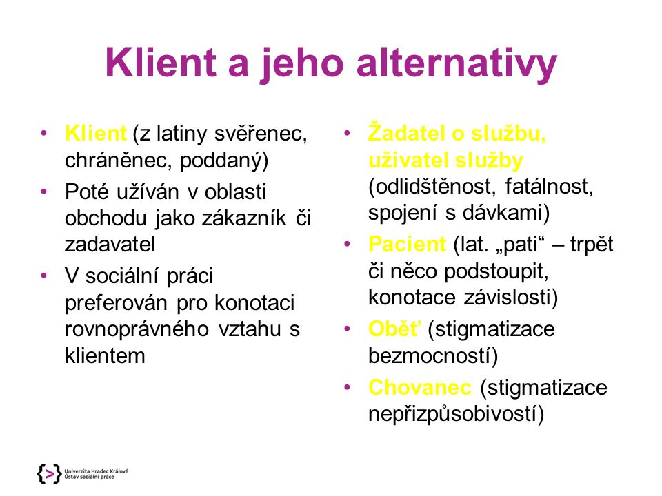 Klient a jeho alternativy