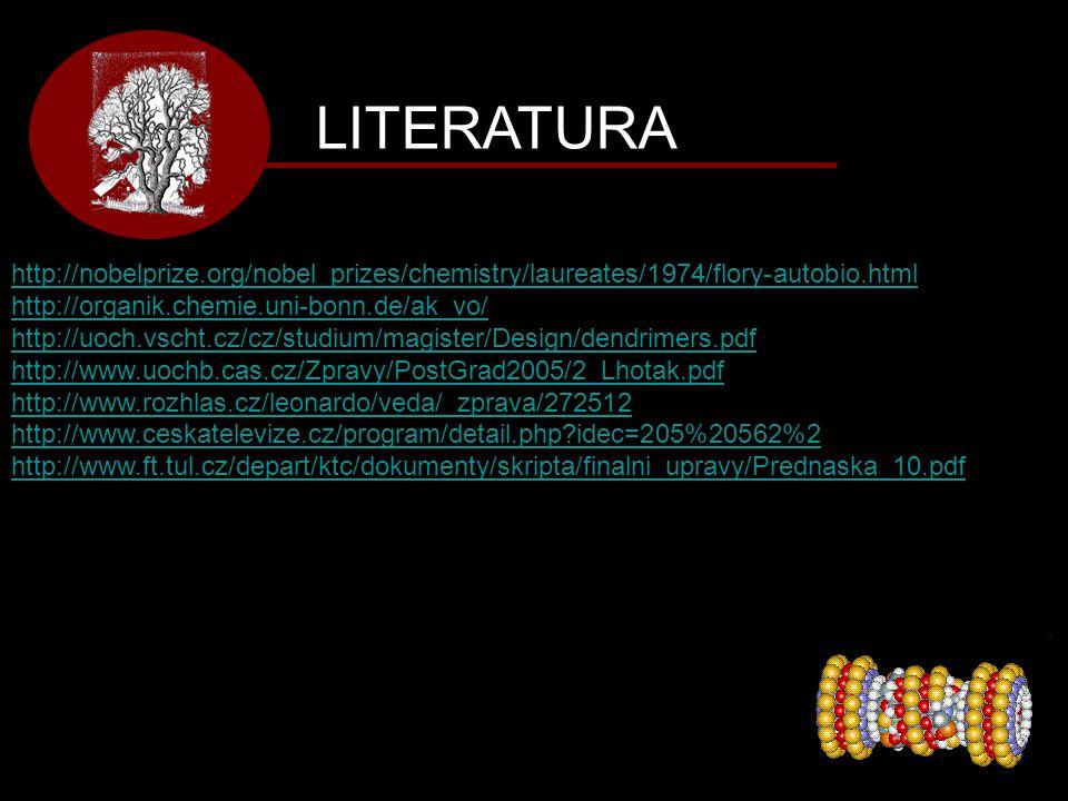 LITERATURA http://nobelprize.org/nobel_prizes/chemistry/laureates/1974/flory-autobio.html. http://organik.chemie.uni-bonn.de/ak_vo/