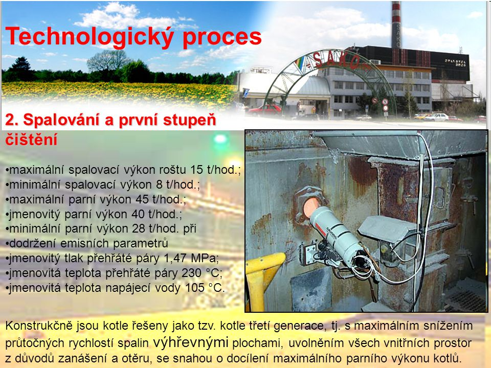 Technologický proces 2. Spalování a první stupeň čištění