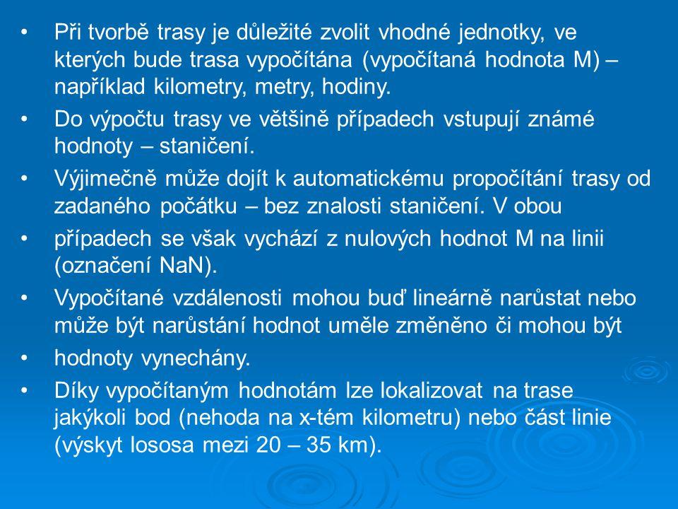 Při tvorbě trasy je důležité zvolit vhodné jednotky, ve kterých bude trasa vypočítána (vypočítaná hodnota M) – například kilometry, metry, hodiny.