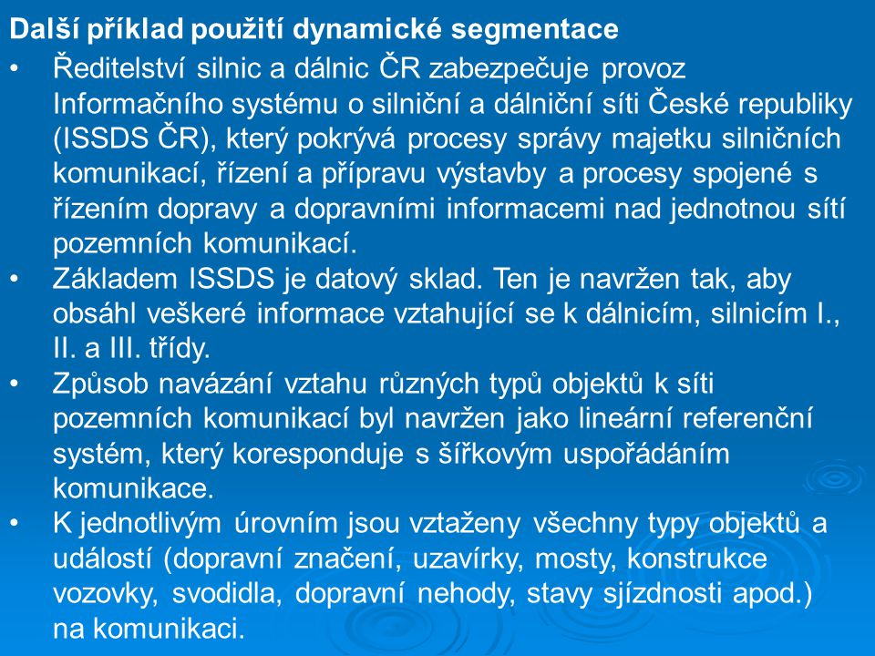 Další příklad použití dynamické segmentace