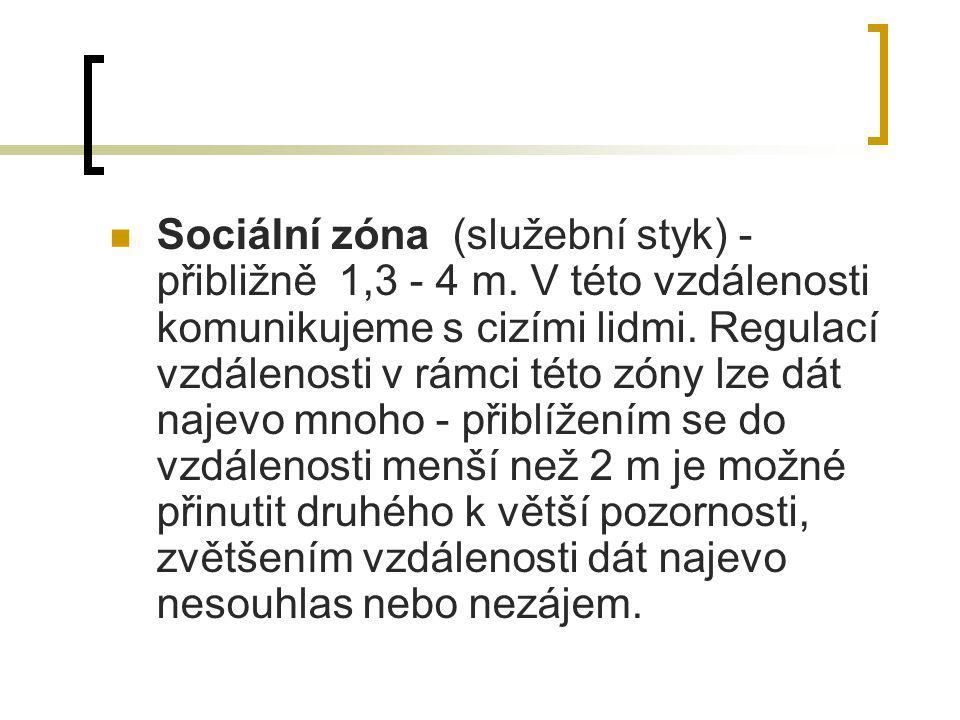 Sociální zóna (služební styk) - přibližně 1,3 - 4 m