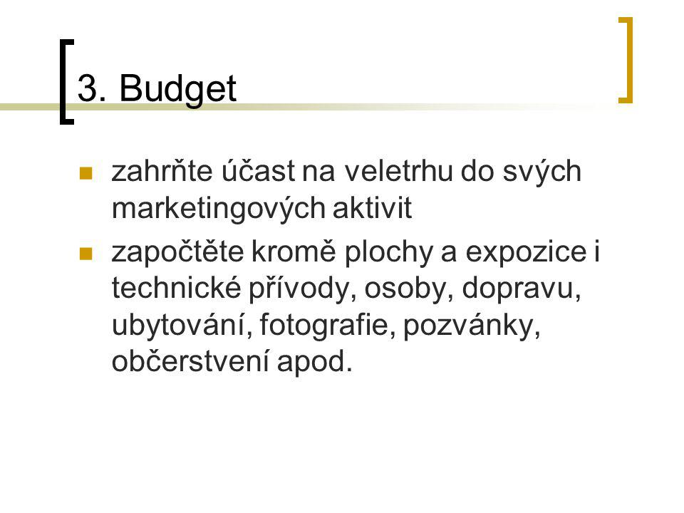3. Budget zahrňte účast na veletrhu do svých marketingových aktivit