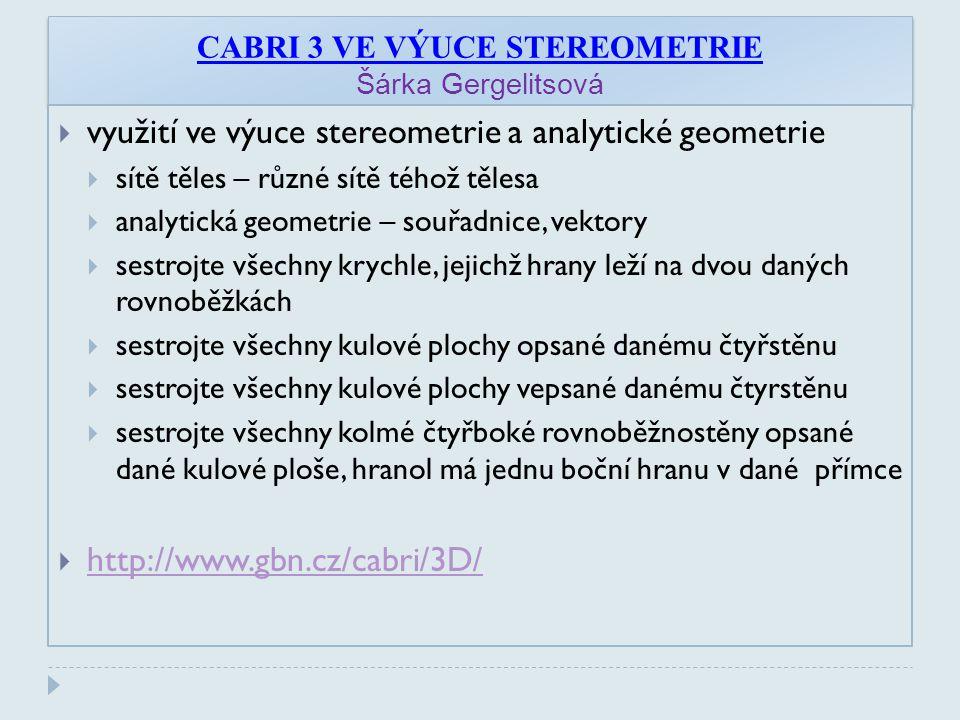 CABRI 3 VE VÝUCE STEREOMETRIE Šárka Gergelitsová