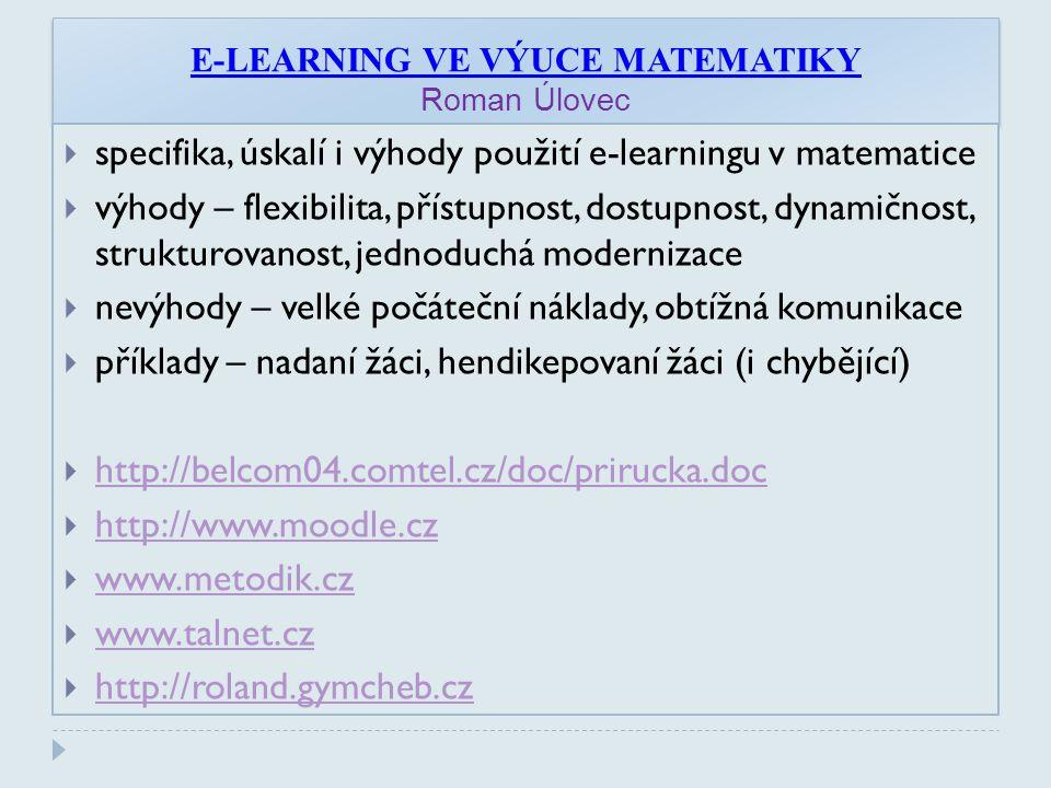 E-LEARNING VE VÝUCE MATEMATIKY Roman Úlovec