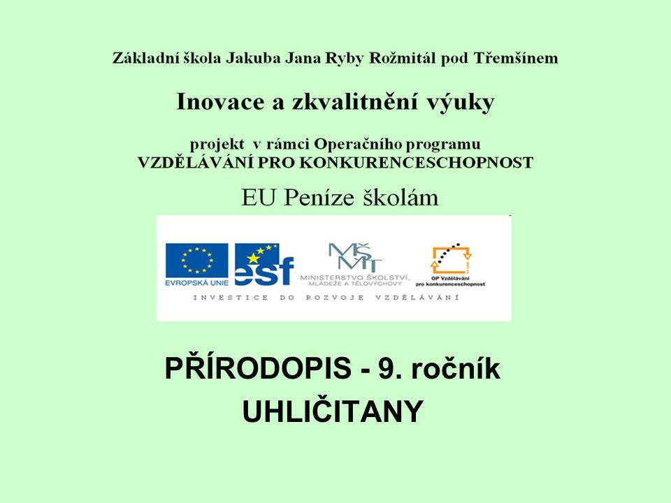 PŘÍRODOPIS - 9. ročník UHLIČITANY