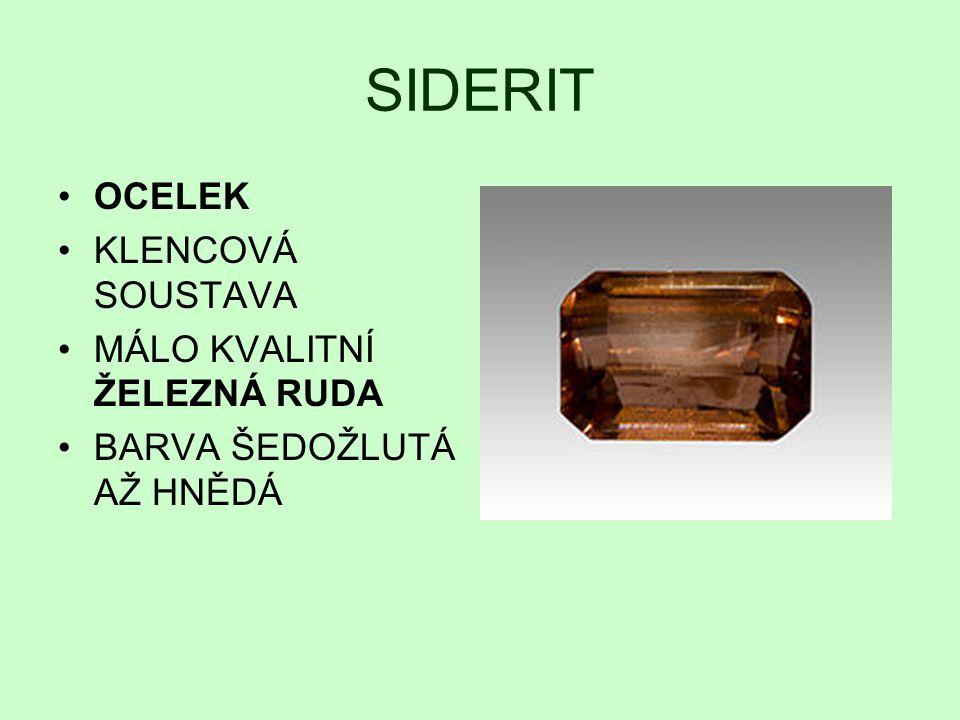 SIDERIT OCELEK KLENCOVÁ SOUSTAVA MÁLO KVALITNÍ ŽELEZNÁ RUDA