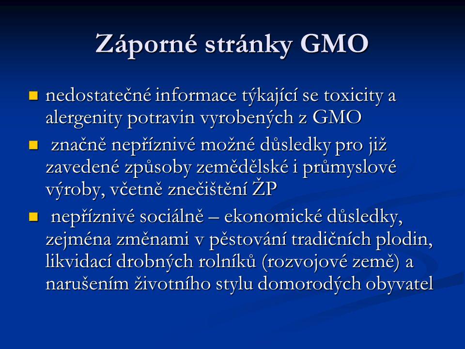 Záporné stránky GMO nedostatečné informace týkající se toxicity a alergenity potravin vyrobených z GMO.