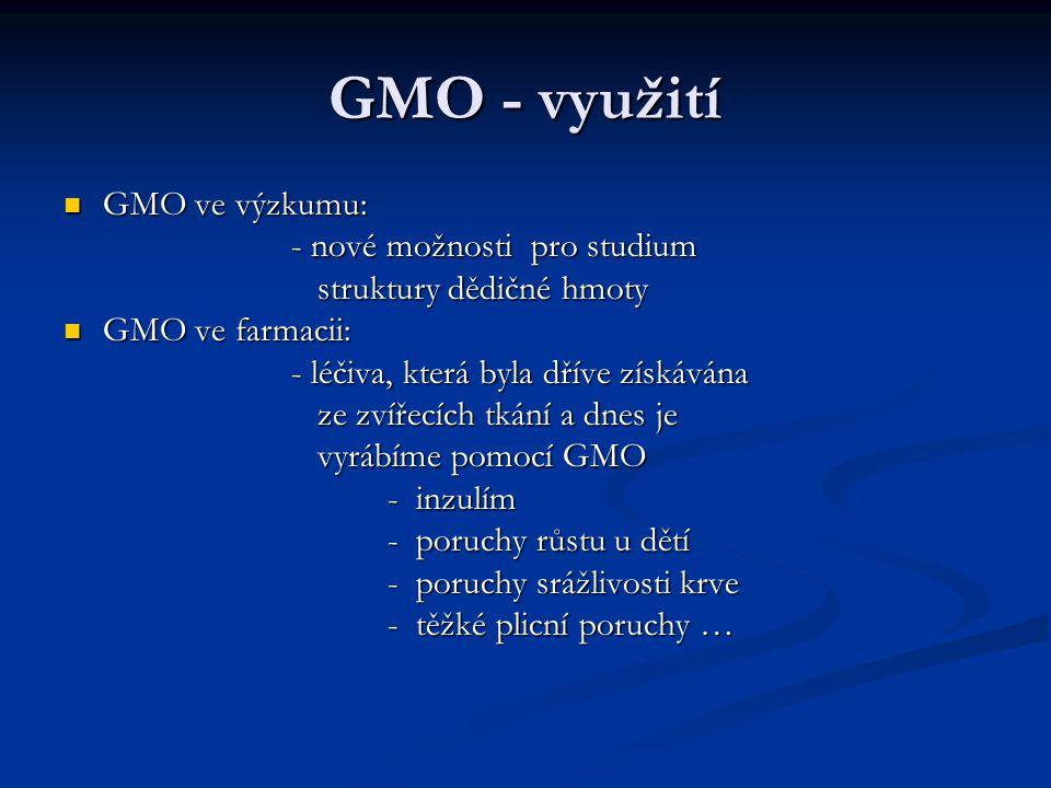 GMO - využití GMO ve výzkumu: - nové možnosti pro studium