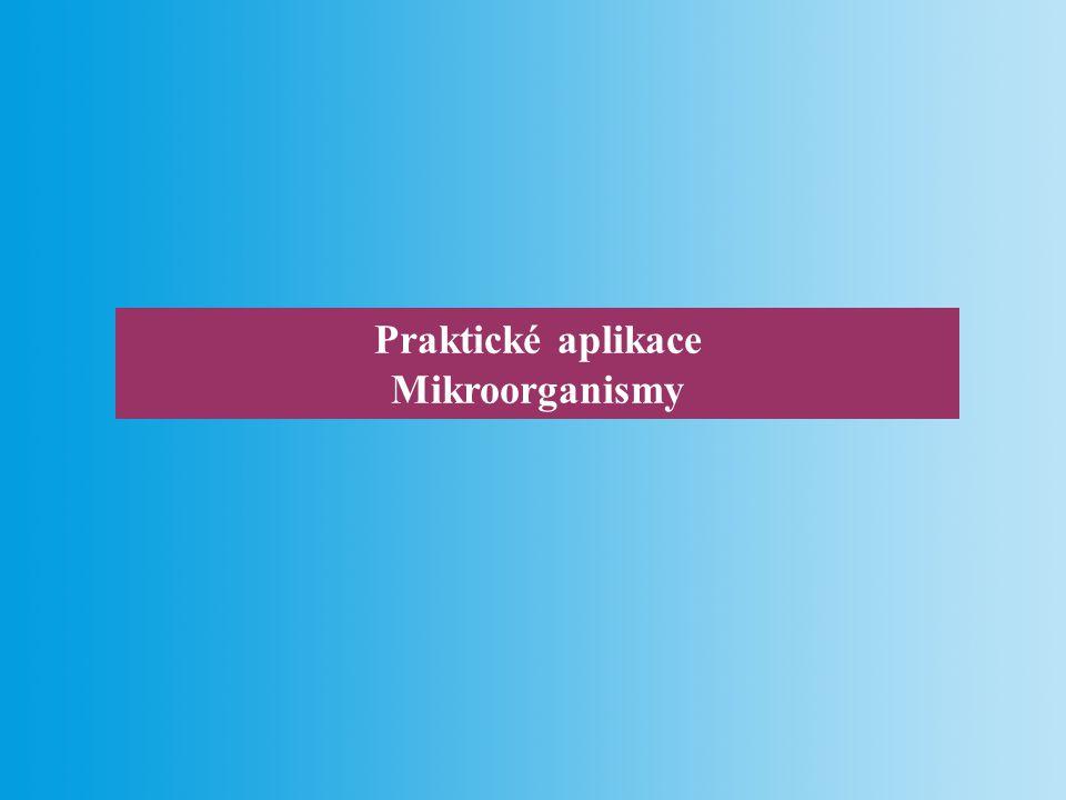 Praktické aplikace Mikroorganismy
