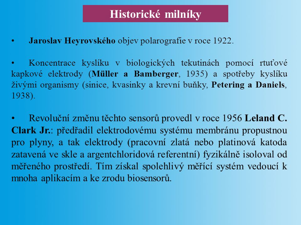 Historické milníky Jaroslav Heyrovského objev polarografie v roce 1922.
