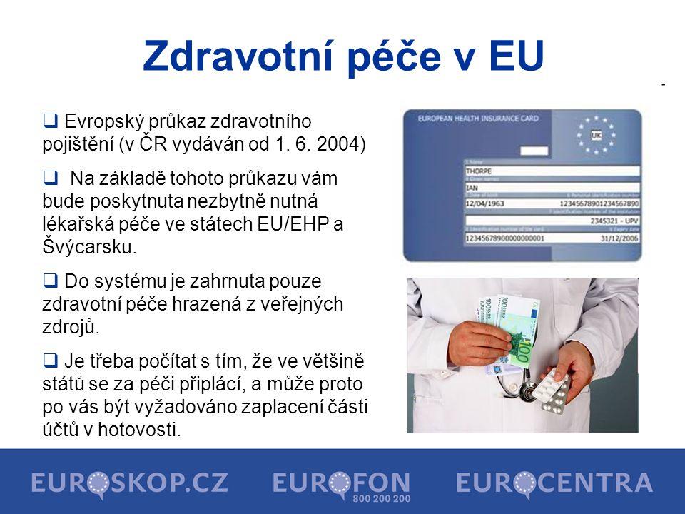 Zdravotní péče v EU Evropský průkaz zdravotního pojištění (v ČR vydáván od 1. 6. 2004)
