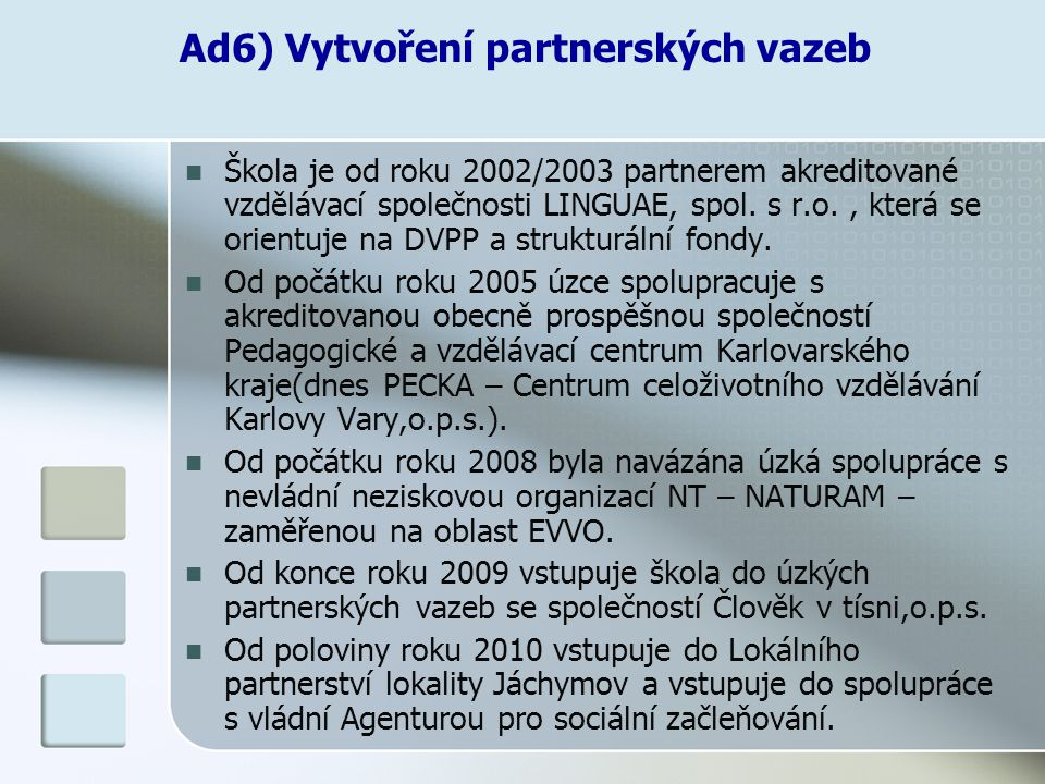 Ad6) Vytvoření partnerských vazeb