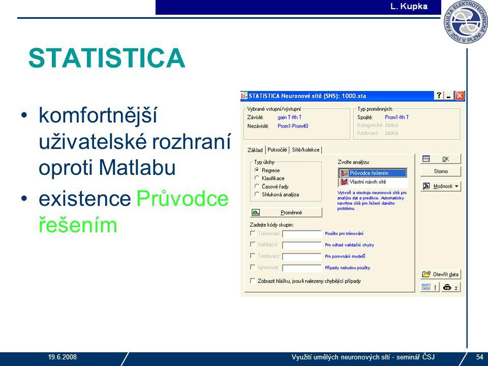 STATISTICA komfortnější uživatelské rozhraní oproti Matlabu