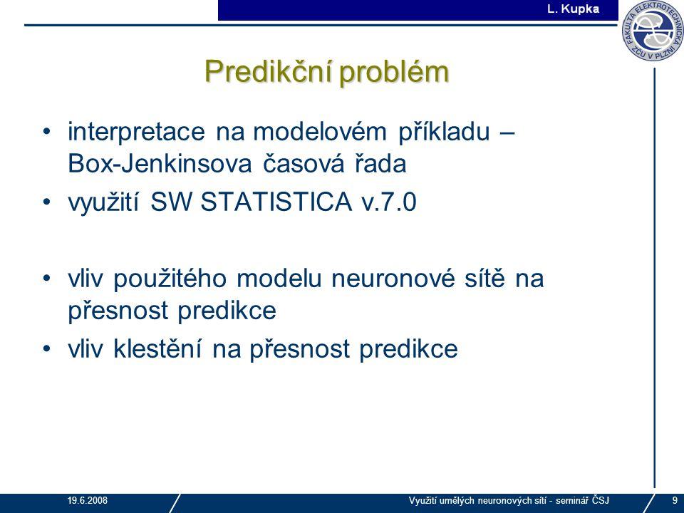 Predikční problém interpretace na modelovém příkladu – Box-Jenkinsova časová řada. využití SW STATISTICA v.7.0.
