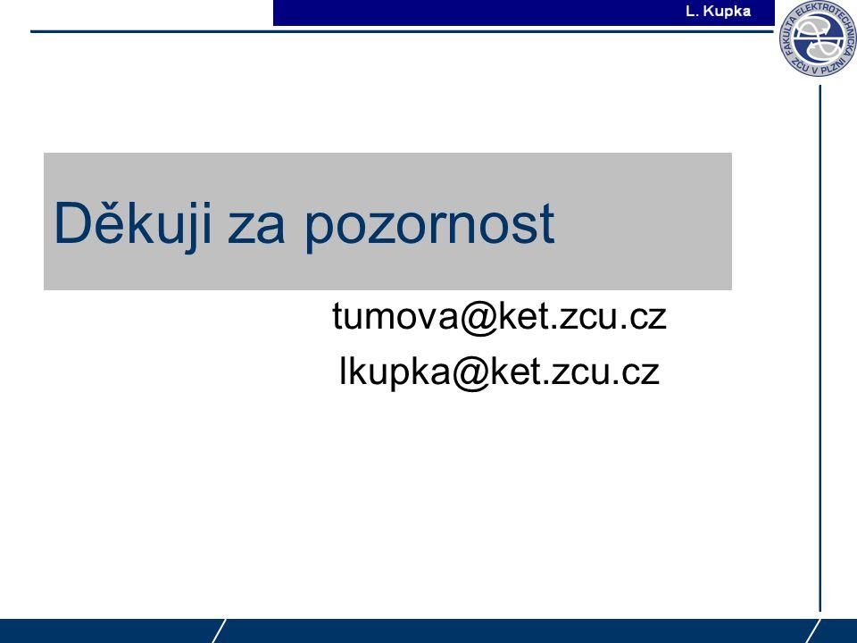 tumova@ket.zcu.cz lkupka@ket.zcu.cz