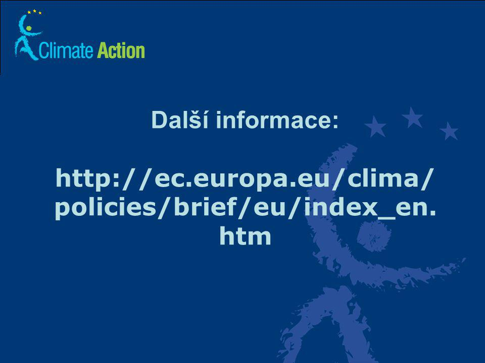Další informace: http://ec.europa.eu/clima/policies/brief/eu/index_en.htm