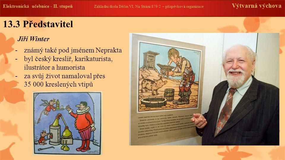 13.3 Představitel Jiří Winter známý také pod jménem Neprakta