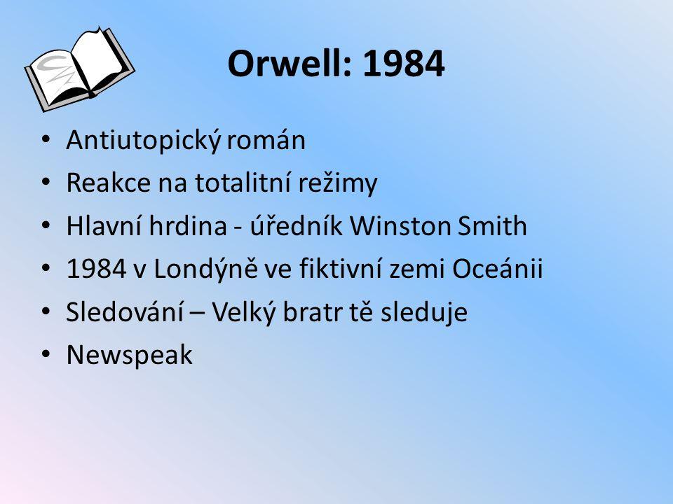 Orwell: 1984 Antiutopický román Reakce na totalitní režimy