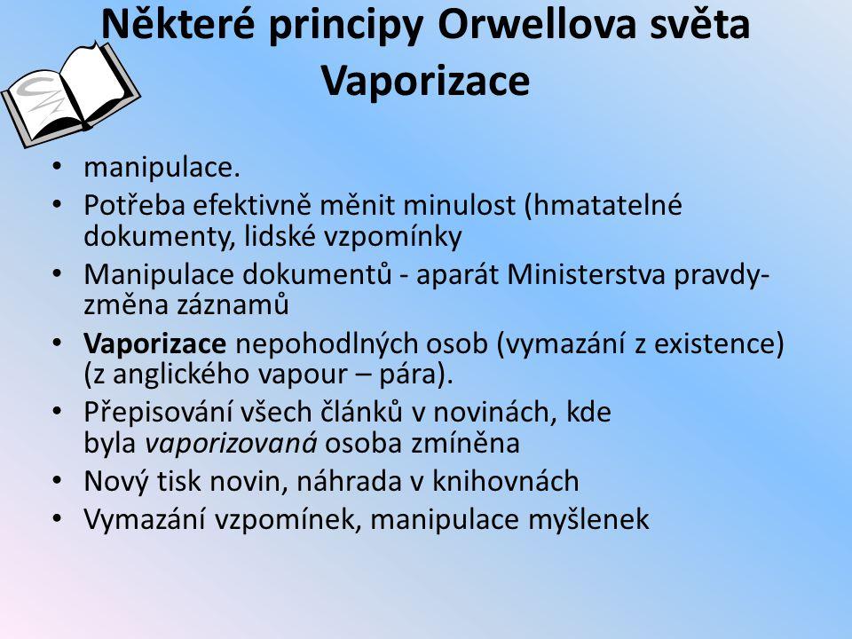 Některé principy Orwellova světa Vaporizace