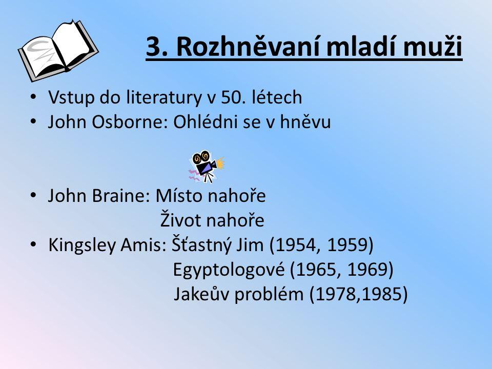 3. Rozhněvaní mladí muži Vstup do literatury v 50. létech
