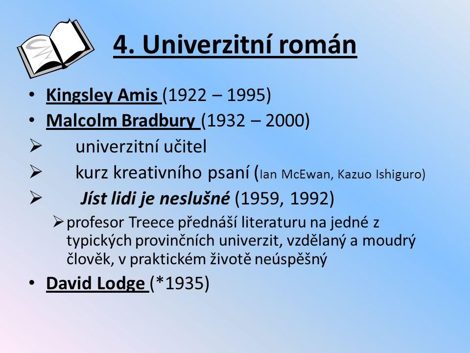 4. Univerzitní román Kingsley Amis (1922 – 1995)