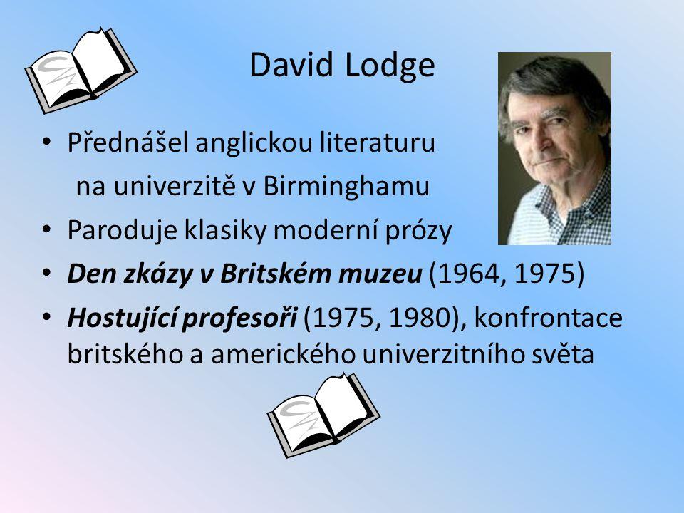 David Lodge Přednášel anglickou literaturu na univerzitě v Birminghamu