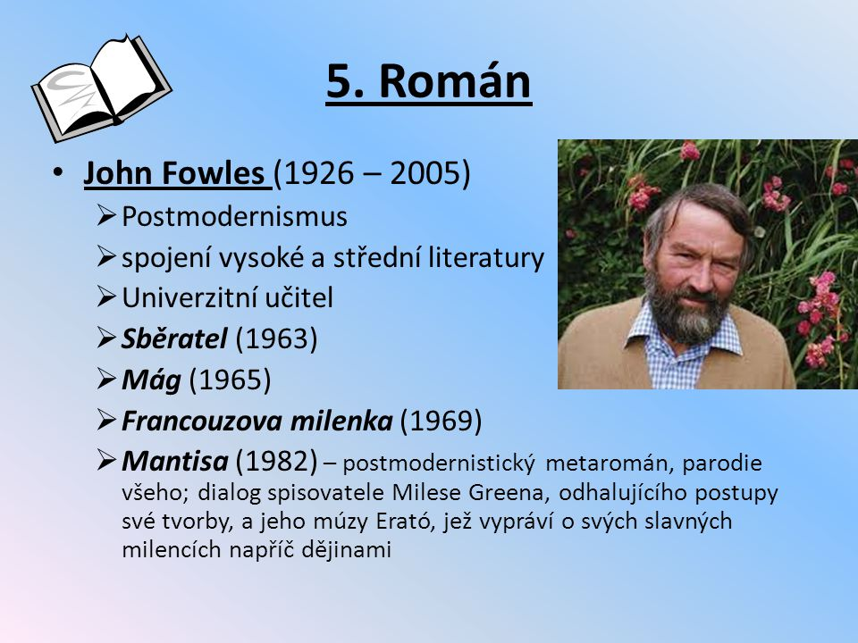 5. Román John Fowles (1926 – 2005) Postmodernismus